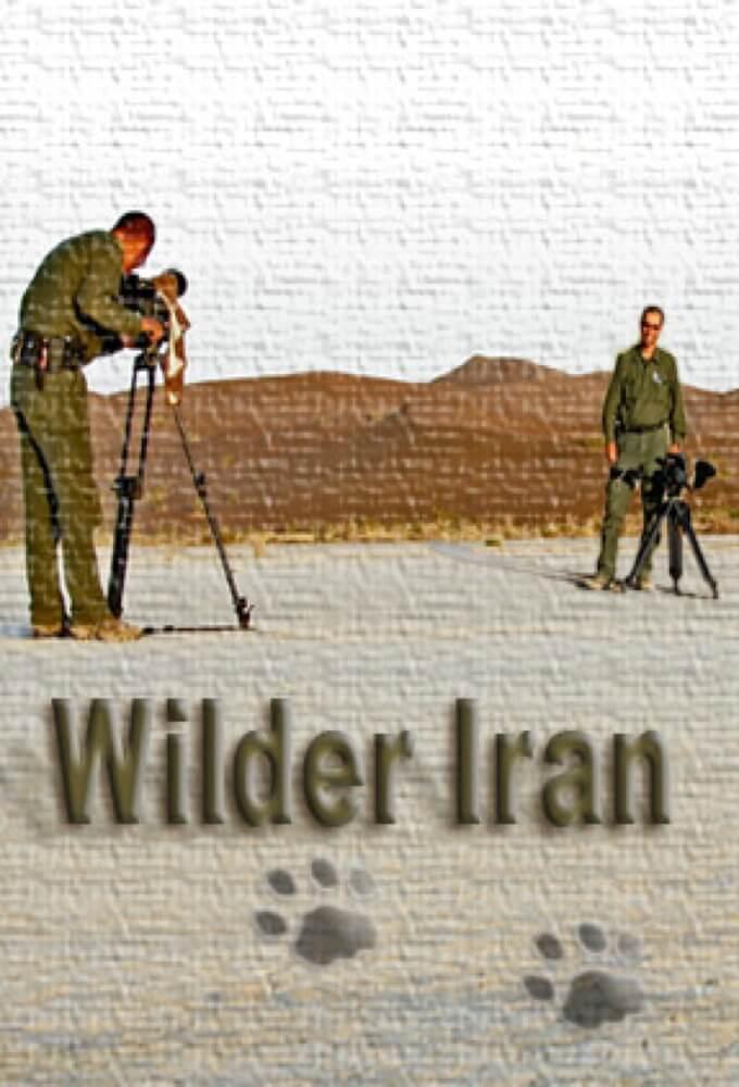Image Wilder Iran – Iranul sălbatic (2012)
